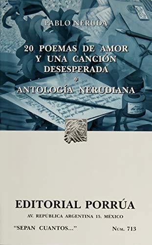 20 poemas de amor y una cancion desesperada (Sepan Cuantos # 713) (Spanish Edition)