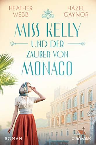 Miss Kelly und der Zauber von Monaco: Roman