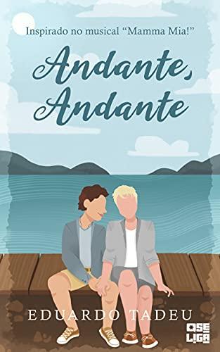 Andante, Andante: Inspirado no musical Mamma Mia! (Tudo Parece Melhor em Musicais Livro 5)