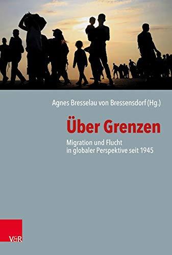 Über Grenzen: Migration und Flucht in globaler Perspektive seit 1945