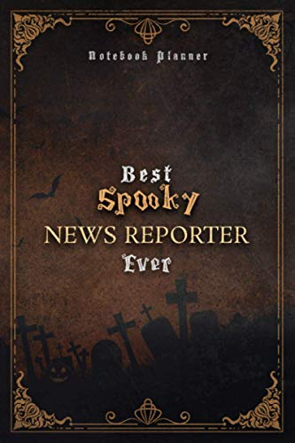 News Reporter Notebook Planner - Luxury Best Spooky News Reporter Ever Job Title Working Cover: 120 Pages, A5, 5.24 x 22.86 cm, Wedding, 6x9 inch, Work List, Hour, Personal, Journal, Daily Organizer