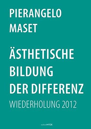 Ästhetische Bildung der Differenz: Wiederholung 2012