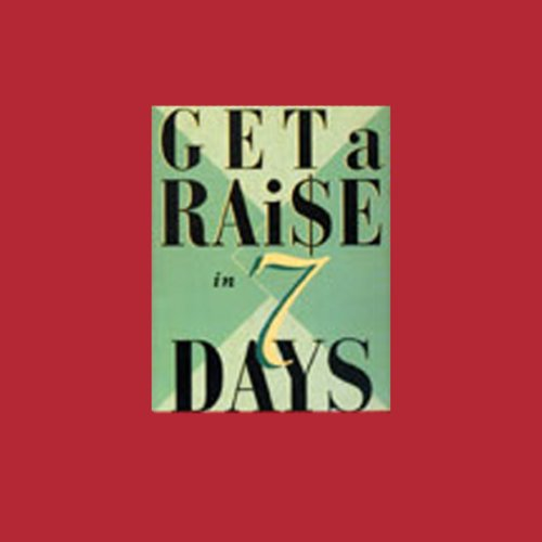 Get a Raise in 7 Days audiobook cover art