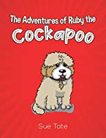 The Adventures of Ruby the Cockapoo