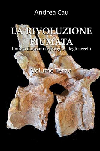 LA RIVOLUZIONE PIUMATA: VOLUME TERZO: I sauropodomorfi