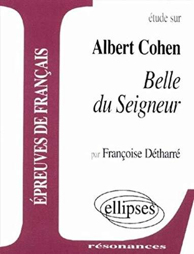 Etude sur Belle du seigneur de Cohen : Epreuves de français 1ère L, ES, S, STT