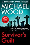 Survivor's Guilt: An absolutely gripping new crime thriller with a twist you won't see coming (DCI Matilda Darke Thriller, Book 8) (English Edition)