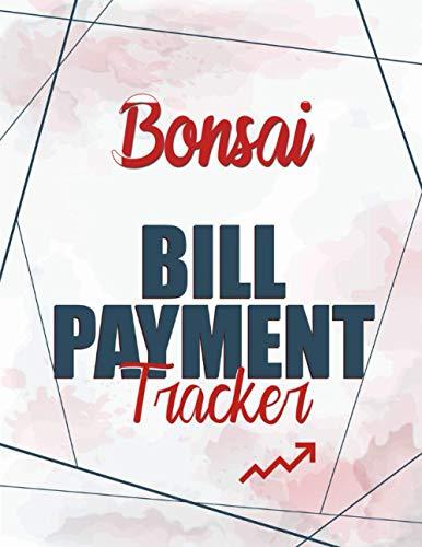 Bonsai Bill Payment Tracker: Simple Monthly Bill Payments Checklist Organizer Planner Log Book Money, Financial Planning Budget Journal Notebook, 100 ... Planning Journal, Monthly Budgeting Notebook