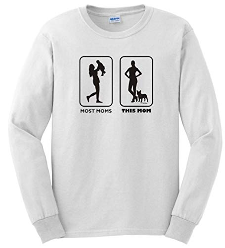Dog Mom Apparel Dog Mom Birthday Clothes Dog Gifts for Women Most Moms This Mom Frenchie Long Sleeve T-Shirt Large White