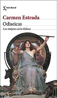 Odiseicas: Las mujeres en la Odisea par Carmen Estrada