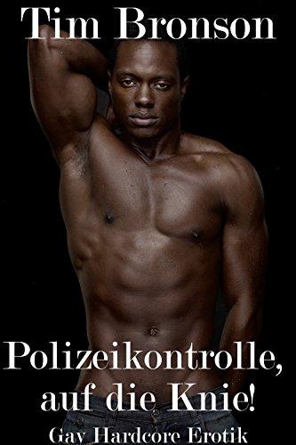 Polizeikontrolle, auf die Knie! (Gay Hardcore Erotik)