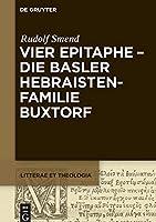 Vier Epitaphe: Die Basler Hebraistenfamilie Buxtorf (Litterae Et Theologia)