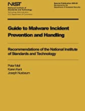Guide to Malware Incident Prevention and Handling: Recommendations of the National Institute of Standards and Technology