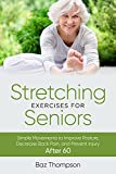 Stretching Exercises for Seniors: Simple Movements to Improve Posture, Decrease Back Pain, and Prevent Injury After 60