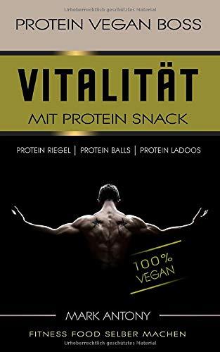 PROTEIN VEGAN BOSS. Vitalität mit Protein Snacks. Fitness Food selber machen. Protein Riegel. Protein Balls. Protein Ladoos. 100 {5e445cbfe965866669af1591ff33ce09ded3d062c5ffa6a6ab891bffc2962cc1} Vegan.
