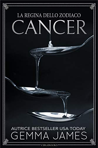 Cancer (La Regina dello Zodiaco Vol. 4)