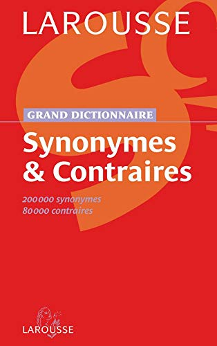 Grand dictionnaire des synonymes et contraires (French Edition)