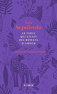 Le vieux qui lisait des romans d'amour par Luis Sepúlveda