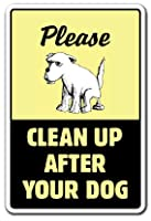 CLEAN UP AFTER YOUR DOG ~Sign dog pet no poop crap pick by SignMission