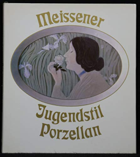 Meissener Jugendstilporzellan.