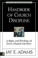 Handbook of Church Discipline (Jay Adams Library)