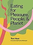 EatingforPleasure,People,&Planet: Plant Rich, Zero Waste, Climate Cuisine