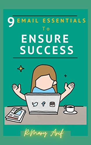 9 Email Essentials To Ensure Success: Email Marketing Strategy and Tips for Successful Campaigns (English Edition)