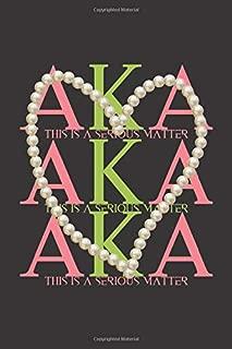AKA This is a Serious Matter: AKA Journal | Alpha Kappa Alpha Paraphernalia | Notebook | Blank Lined Journal