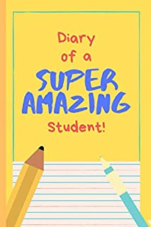 Diary of a Super Amazing Student!: Small Lined Notebook / Journal for Children in School