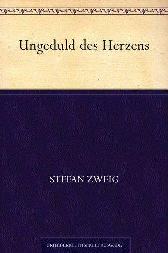 Ungeduld des Herzens (Stefan-Zweig-Bücher 6)