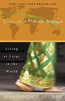 Tales of a Female Nomad: Living at Large in the World by [Rita Golden Gelman]