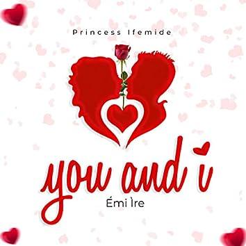 Emi Ire (You & I)