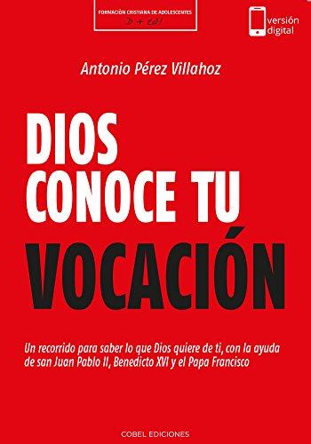 Dios conoce tu vocación (Formación Cristiana de Adolescentes) (Spanish Edition)