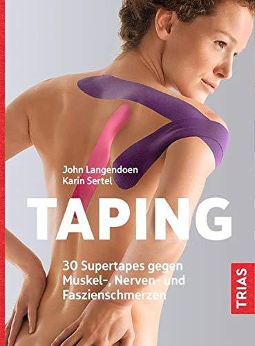 Taping: 30 Supertapes gegen Muskel-, Nerven- und Faszienschmerzen