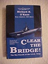 CLEAR THE BRIDGE!: THE WAR PATROLS OF THE USS TANG by O'KANE; WWII HISTORY