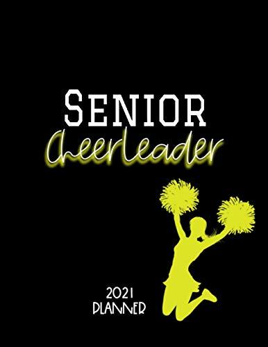 Senior Cheerleader 2021 Planner: Yearly, Monthly, Weekly Cheerleading, School, Student Organizer, Yellow