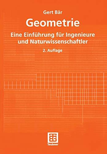 Geometrie. Eine Einführung für Ingenieure und Naturwissenschaftler (Mathematik für Ingenieure und Naturwissenschaftler, Ökonomen und Landwirte)