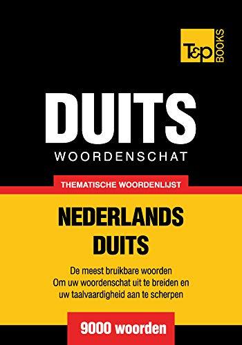 Thematische woordenschat Nederlands-Duits - 9000 woorden (Dutch Edition)
