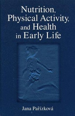 Nutrition, Physical Activity, and Health in Early Life: Studies in Preschool Children (Nutrition in Exercise & Sport)