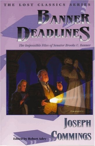 Banner Deadlines: The Impossible Files of Senator Brooks U. Banner
