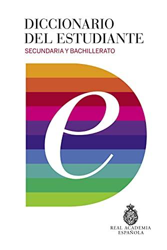 Diccionario Del Estudiante. Secundaria Y Bachillerato (DICCIONARIOS RAE ESCOLAR) - 9788430618019: Secundaria Y Bachillerato/ Middle School and High School