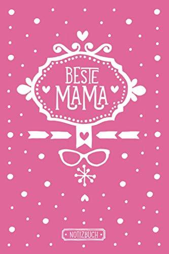 Beste Mama | Rosa Notizbuch für Mütter | liniert | rosa | ca. Din A5 (6×9 inch): Geburtstagsgeschenk, Muttertagsgeschenk oder Weihnachtsgeschenk für die Mutter | Geschenkbuch für Mama
