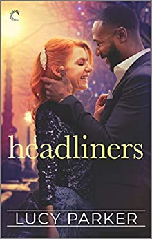Headliners: An Enemies-to-Lovers Romance (London Celebrities Book 5) by [Lucy Parker]