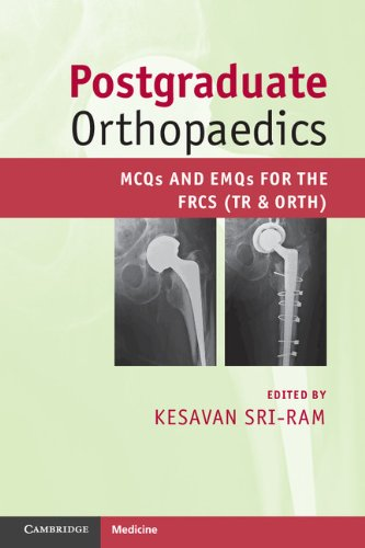 Postgraduate Orthopaedics: MCQs and EMQs for the FRCS (Tr & Orth) (English Edition)