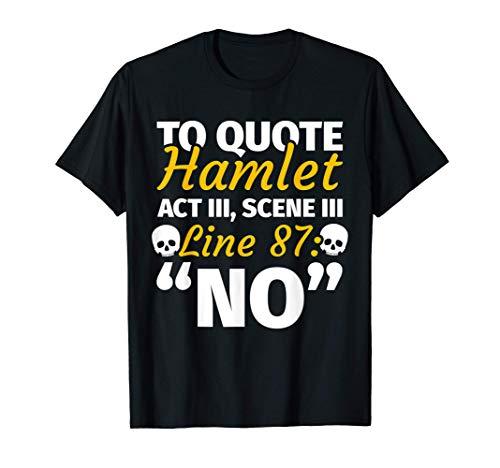Frases - Regalo divertido de la cita de Shakespeare Hamlet Camiseta