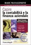Capire la contabilità e la finanza aziendale. I concetti di fondo. Gestire la liquidità, i margini, i costi. Misurare i risultati