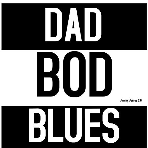 Dad Bod Blues [Explicit]