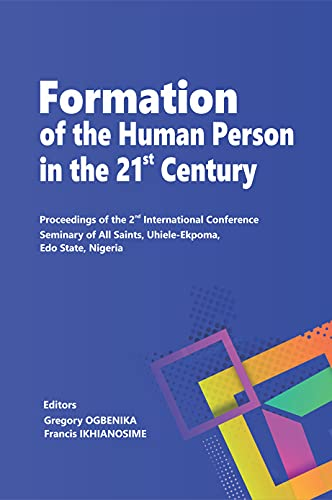 FORMATION OF THE HUMAN PERSON IN THE 21ST CENTURY: Proceedings of the...