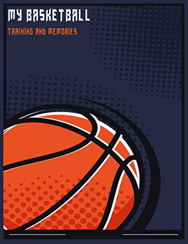 My Basketball training and memories: Simple logbook for Basketball players to keep training and game days on track . great gift idea for basketball lovers .