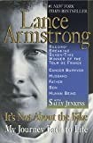 by Sally Jenkins,by Lance Armstrong It s Not About the Bike: My Journey Back to Life (text only) [Paperback]2001